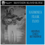"HARMONICA FRANK FLOYD - MOUTHIN' BLOOD BLUES (10"")"