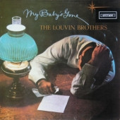 LOUVIN BROTHERS - MY BABYS GONE
