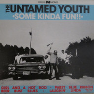 207 UNTAMED YOUTH - SOME KINDA FUN LP (207)