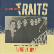 358 ROY HEAD AND THE TRAITS - LIVE IT UP! LP (358)