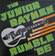 213 THE JUNIOR RAYMEN - RUMBLE '66 LP (213)