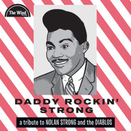 V/A - DADDY ROCKIN STRONG: A TRIBUTE TO NOLAN STRONG AND THE DIABLOS (Clear Vinyl!) LP