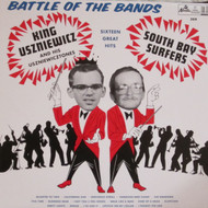 359 KING USZNIEWICZ & HIS USZNIEWICZTONES VS. THE SOUTH BAY SURFERS - BATTLE OF THE BANDS LP (359)