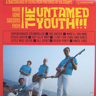 215 UNTAMED YOUTH - MORE GONE GASSERS LP (215)