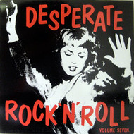 DESPERATE ROCK AND ROLL VOL. 7