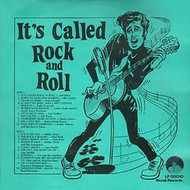 IT'S CALLED ROCK AND ROLL