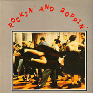 ROCKIN' AND BOPPIN'