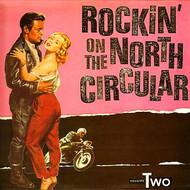 ROCKIN' ON THE NORTH CIRCULAR VOL. 2