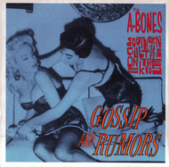 A-BONES - GOSSIP GOSSIP GOSSIP/SOUTHERN CULTURE - RUMORS OF SURF