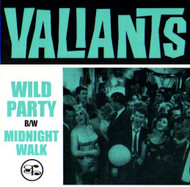 VALIANTS - WILD PARTY/MIDNIGHT WALK