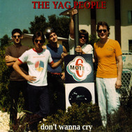 YAG PEOPLE (LYRES) - DON'T WANNA CRY/WRONG DIRECTIONS - HEART OF WOOD
