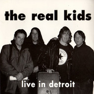 REAL KIDS - LIVE IN DETROIT