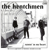 HENTCHMEN - RAININ' IN MY HEART + 2