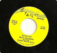 RILEY McOWEN AND SLEAZY RUSTIC BOYS - GO GO GO/ALL I CAN DO IS CRY
