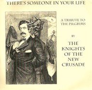 KNIGHTS OF THE NEW CRUSADE - THERE'S SOMEONE IN YOUR LIFE +2