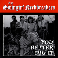 SWINGIN' NECKBREAKERS - YOU BETTER DIG IT/COME ON AND SING