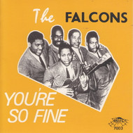 FALCONS - YOU'RE SO FINE (CD 7003)
