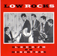LOW ROCKS - BLUEBERRY JAM/MIDNIGHT TEARS