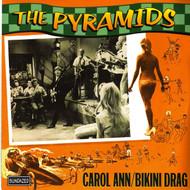 PYRAMIDS - CAROL ANN/BIKINI DRAG