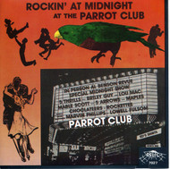 ROCKIN' AT MIDNIGHT AT THE PARROT CLUB (CD 7027)