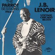 J.B. LENOIR - THE PARROT SESSIONS 1954 (CD 7020)