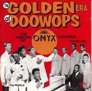 GOLDEN ERA OF DOO WOPS: ONYX RECORDS (CD 7048)