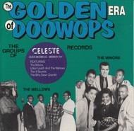 GOLDEN ERA OF DOO WOPS: CELESTE RECORDS (CD 7069)