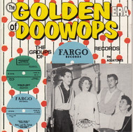 GOLDEN ERA OF DOO WOPS: FARGO RECORDS (CD 7137)