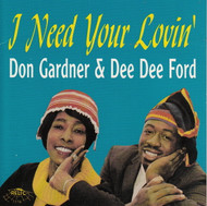 DON GARDNER AND DEE DEE FORD - I NEED YOUR LOVIN' (CD 7116)