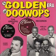 GOLDEN ERA OF DOO WOPS: CLASS RECORDS (CD 7139)
