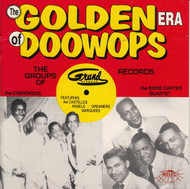 GOLDEN ERA OF DOO WOPS: GRAND RECORDS (CD 7113)