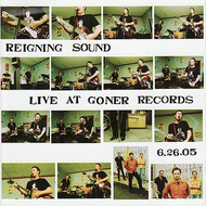 REIGNING SOUND - LIVE AT GONER