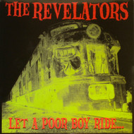 REVELATORS - LET A POOR BOY RIDE