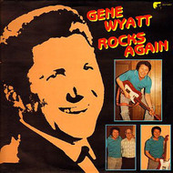 GENE WYATT - ROCKS AGAIN