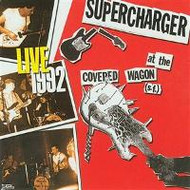 SUPERCHARGER - AT THE COVERED WAGON: LIVE 1992