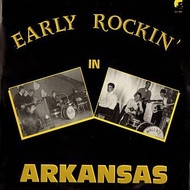 EARLY ROCKIN' IN ARKANSAS