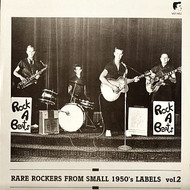 RARE ROCKERS FROM SMALL 1950'S LABELS VOL. 2