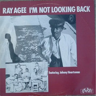 RAY AGEE - I'M NOT LOOKING BACK