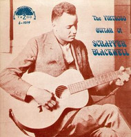 SCRAPPER BLACKWELL - THE VIRTUOSO GUITAR OF SCAPPER BLACKWELL