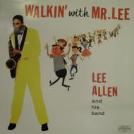 ALLEN • LEE ALLEN - WALKIN' WITH MR. LEE