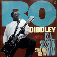 BO DIDDLEY - IS A SESSION MAN