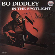 BO DIDDLEY - IN THE SPOT LIGHT