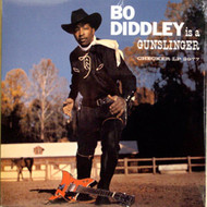 BO DIDDLEY - IS A GUNSLINGER