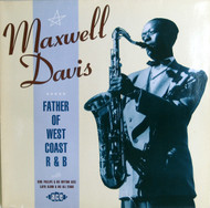 DAVIS • MAXWELL DAVIS - FATHER OF WEST COAST R&B
