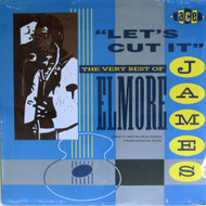 ELMORE JAMES - LET'S CUT IT