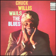 CHUCK WILLIS - WAILS THE BLUES