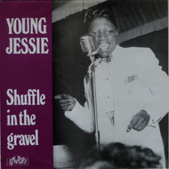 YOUNG JESSIE - SHUFFLE IN THE GRAVEL