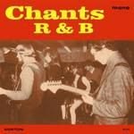 CHANTS R&B - LIVE '65: THE STAGE DOOR TAPES