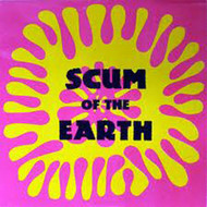 SCUM OF THE EARTH (original)