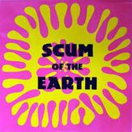 SCUM OF THE EARTH (orig.)
